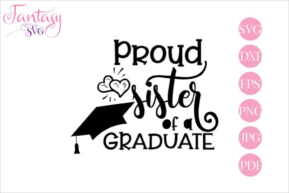 Download Free Proud Sister Of A Graduate Cut Files Graphic By Fantasy Svg for Cricut Explore, Silhouette and other cutting machines.