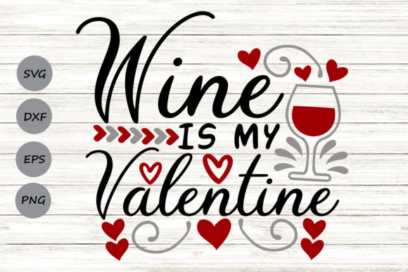 Download Free Wine Is My Valentine Graphic By Cosmosfineart Creative Fabrica for Cricut Explore, Silhouette and other cutting machines.