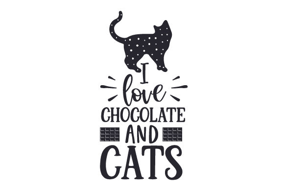 Download Free I Love Chocolate And Cats Svg Cut File By Creative Fabrica for Cricut Explore, Silhouette and other cutting machines.