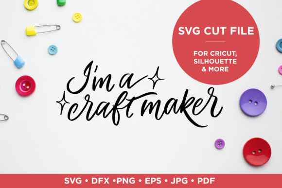 Download Free I M A Craft Maker Lettering Graphic By Scilla Corbelli for Cricut Explore, Silhouette and other cutting machines.