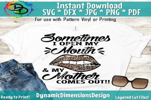 Print on Demand: Mom, Sometimes I Open My Mouth Graphic Crafts By dynamicdimensions