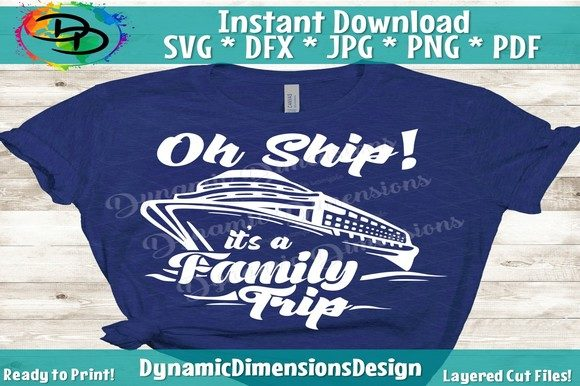 Print on Demand: Oh Ship It's a Family Trip, Family Cruise Graphic Crafts By dynamicdimensions - Image 1