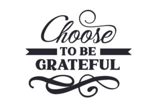 Choose to Be Grateful Thanksgiving Craft Cut File By Creative Fabrica Crafts
