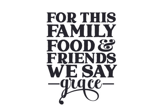 For This Family, Food & Friends We Say Grace Thanksgiving Craft Cut File By Creative Fabrica Crafts