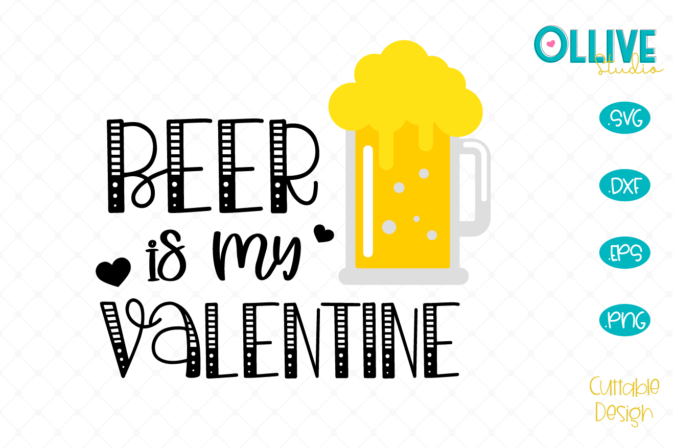 Download Free Beer Is My Valentine Graphic By Ollivestudio Creative Fabrica for Cricut Explore, Silhouette and other cutting machines.
