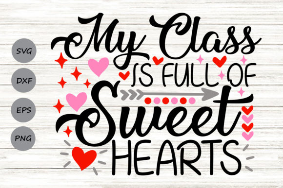 Download Free My Class Is Full Of Sweethearts Graphic By Cosmosfineart for Cricut Explore, Silhouette and other cutting machines.