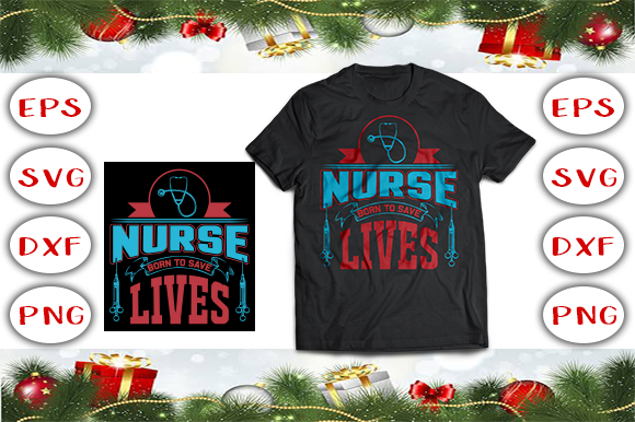Download Free Nurse Born To Save Lives T Shirt Design Graphic By Graphics Cafe for Cricut Explore, Silhouette and other cutting machines.