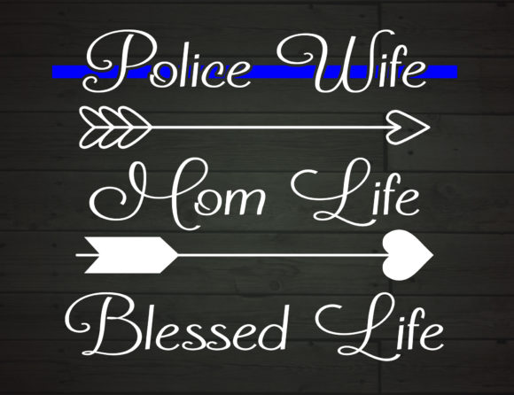 Download Free Police Wife Mom Life Blessed Life Graphic By Nicetomeetyou for Cricut Explore, Silhouette and other cutting machines.
