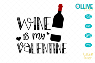 Download Free Wine Is My Valentine Valentine S Day Graphic By Ollivestudio for Cricut Explore, Silhouette and other cutting machines.