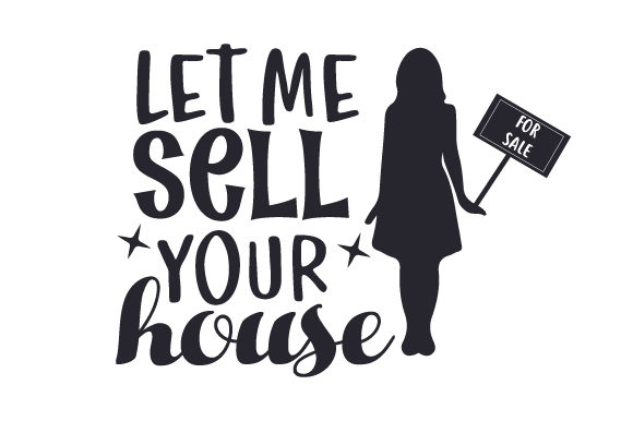 Let Me Sell Your House Work Craft Cut File By Creative Fabrica Crafts