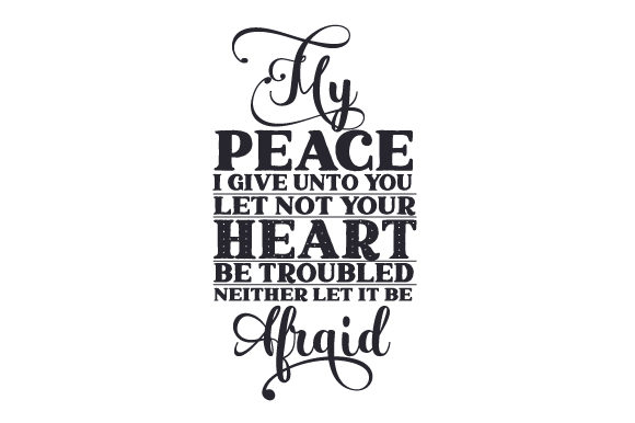 My Peace I Give Unto You. Let Not Your Heart Be Troubled, Neither Let It Be Afraid Easter Craft Cut File By Creative Fabrica Crafts - Image 2