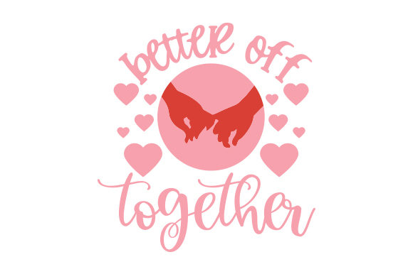 Better off Together Valentine's Day Craft Cut File By Creative Fabrica Crafts - Image 1