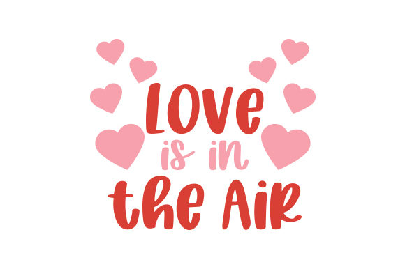 Love is in the Air Valentine's Day Craft Cut File By Creative Fabrica Crafts