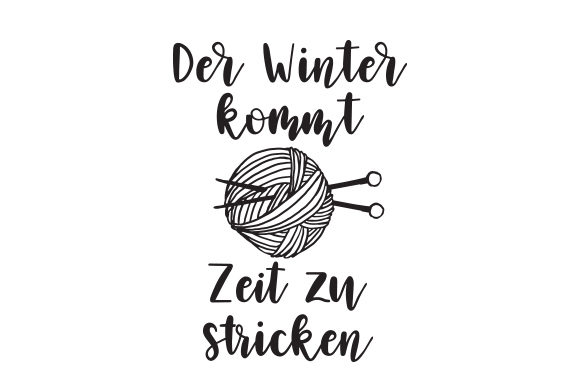 Der Winter Kommt Zeit Zu Stricken Germany Craft Cut File By Creative Fabrica Crafts
