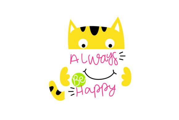 Download Free Always Be Happy Graphic By Dangglemstudio Creative Fabrica for Cricut Explore, Silhouette and other cutting machines.