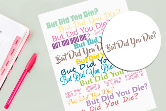 Print on Demand: But Did You Die Graphic Cutting Files Graphic Print Templates By Angela Wheeland
