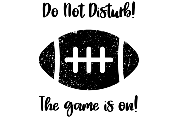 Print on Demand: Do Not Disturb! the Game is on! Graphic Print Templates By AM Digital Designs