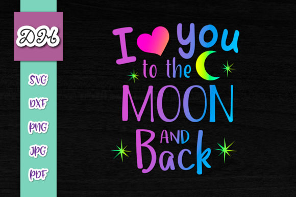 Download Free I Love You To The Moon Back Sublimation Graphic By Digitals By for Cricut Explore, Silhouette and other cutting machines.