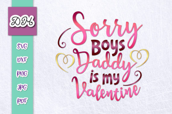 Download Free Sorry Boys My Dad Valentine Sublimation Graphic By Digitals By for Cricut Explore, Silhouette and other cutting machines.