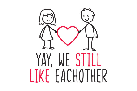 Yay, We Still Like Eachother Valentinstag Plotterdatei von Creative Fabrica Crafts