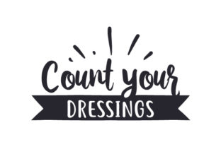 Count Your Dressings Thanksgiving Craft Cut File By Creative Fabrica Crafts