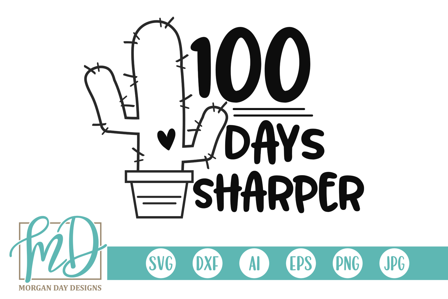 Download Free 100 Days Sharper Cactus Graphic By Morgan Day Designs Creative for Cricut Explore, Silhouette and other cutting machines.