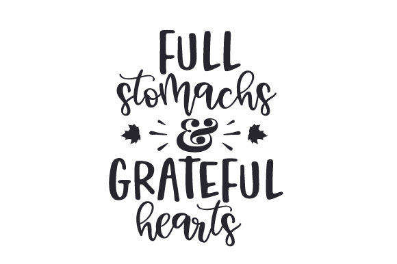 Full Stomachs and Grateful Hearts Thanksgiving Craft Cut File By Creative Fabrica Crafts