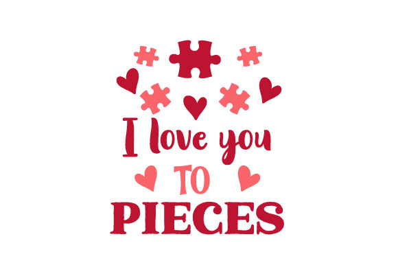 Download Free I Love You To Pieces Svg Cut File By Creative Fabrica Crafts for Cricut Explore, Silhouette and other cutting machines.