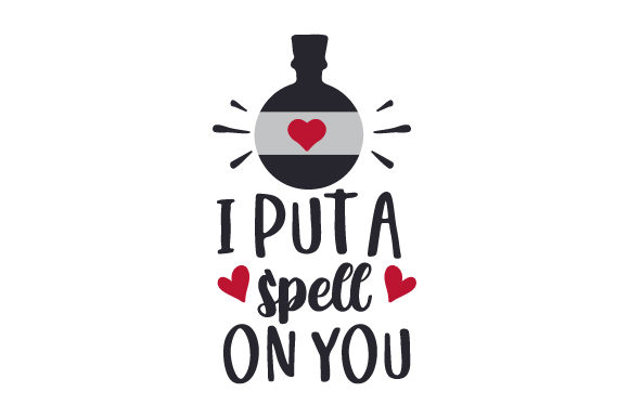 I Put a Spell on You Valentine's Day Craft Cut File By Creative Fabrica Crafts