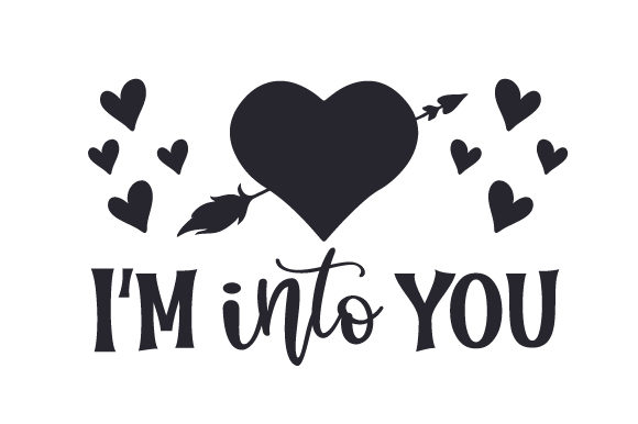I'm into You Valentine's Day Craft Cut File By Creative Fabrica Crafts - Image 2