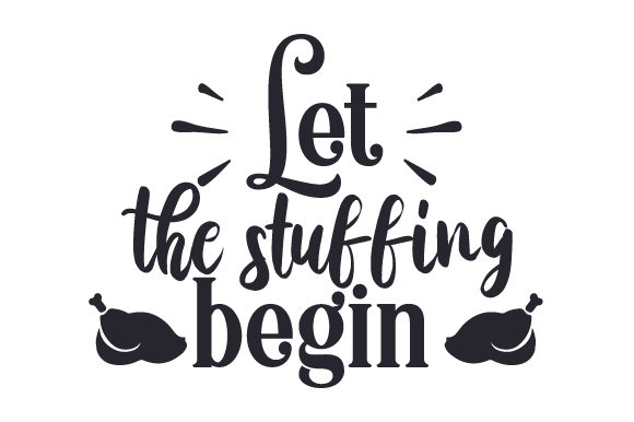 Let the Stuffing Begin Thanksgiving Craft Cut File By Creative Fabrica Crafts