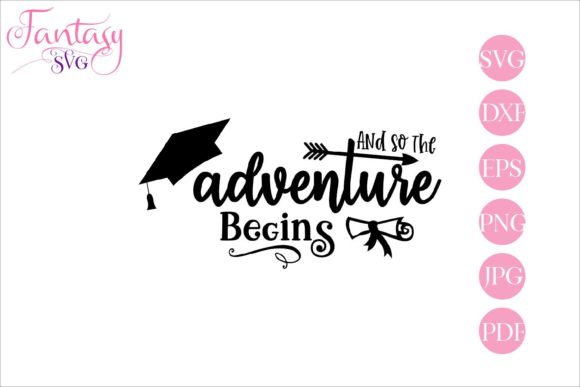 Print on Demand: And so the Adventure Begins - Graduation Graphic Crafts By Fantasy SVG - Image 1