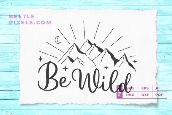 Print on Demand: Be Wild Adventure Quotes Svg File for Ad Graphic Print Templates By svgsupply