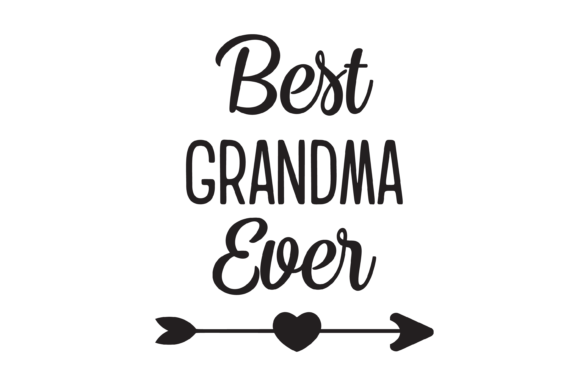 Download Free Best Grandma Ever Heart Arrow Graphic Graphic By Am Digital for Cricut Explore, Silhouette and other cutting machines.