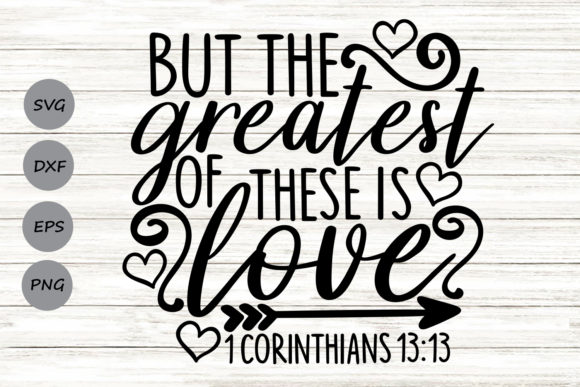 Download Free But The Greatest Of These Is Love Svg Graphic By Cosmosfineart for Cricut Explore, Silhouette and other cutting machines.