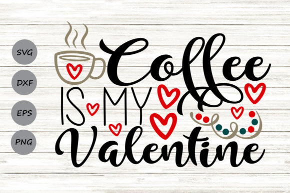 Download Free Coffee Is My Valentine Svg Graphic By Cosmosfineart Creative for Cricut Explore, Silhouette and other cutting machines.