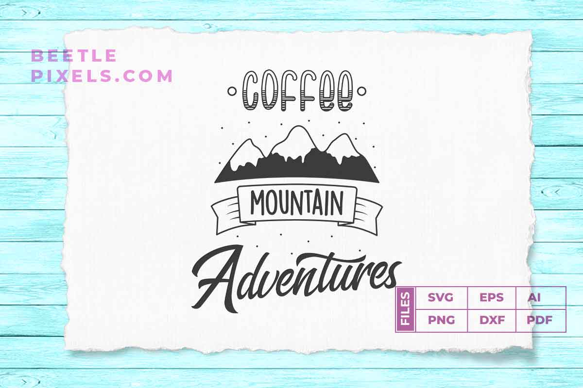 Download Free Coffee Mountain Adventure Svg File For A Graphic By Svgsupply for Cricut Explore, Silhouette and other cutting machines.
