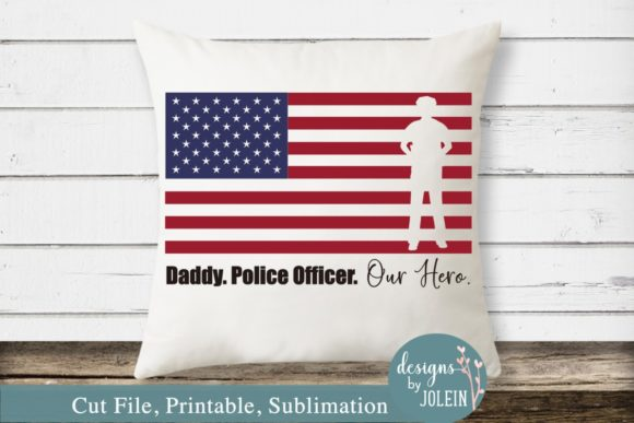 Download Free Daddy Police Officer Our Hero Graphic By Designs By Jolein for Cricut Explore, Silhouette and other cutting machines.