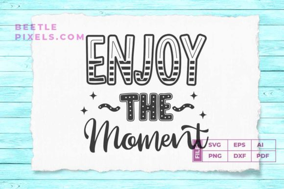 Print on Demand: Enjoy the Moment Svg File for Adventure Graphic Print Templates By svgsupply