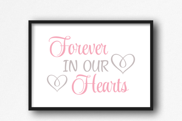 Print on Demand: Forever in Our Hearts Graphics SVG PNG Graphic Print Templates By Angela Wheeland