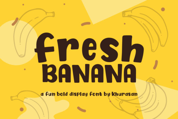 Print on Demand: Fresh Banana Display Schriftarten von Khurasan