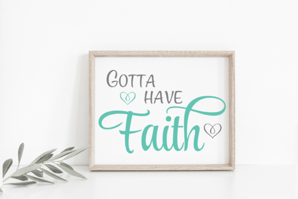 Download Free Gotta Have Faith Inspirational Quote Svg Graphic By Am Digital for Cricut Explore, Silhouette and other cutting machines.