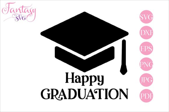 Print on Demand: Happy Graduation, Svg Cut Files Graphic Crafts By Fantasy SVG - Image 1