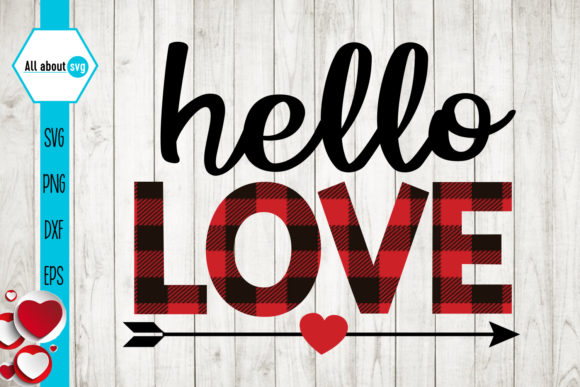 Download Free Hello Love Valentines Buffalo Plaid Graphic By All About Svg Creative Fabrica for Cricut Explore, Silhouette and other cutting machines.