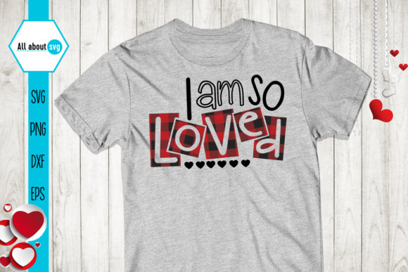 Download Free I Am So Loved Valentine S Plaid Graphic By All About Svg for Cricut Explore, Silhouette and other cutting machines.
