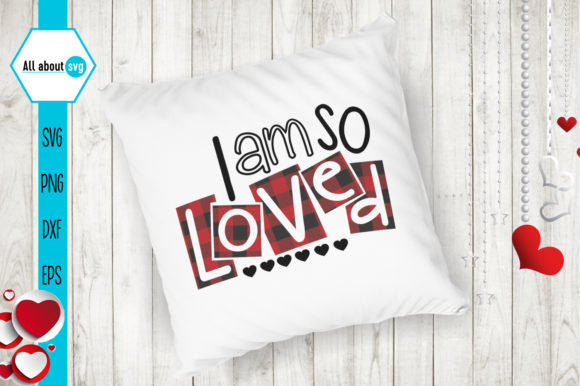 I Am so Loved, Valentine's Plaid  Graphic Crafts By All About Svg - Image 4