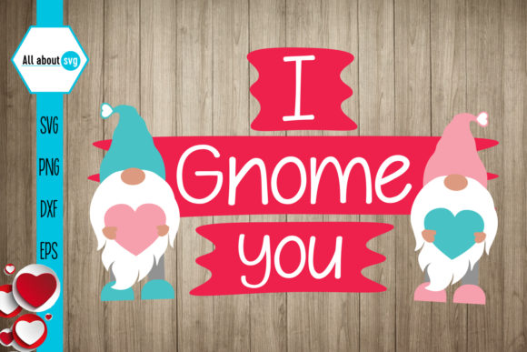 I Gnome You Svg, Valentines Gnomies Svg Grafik Designvorlagen von All About Svg