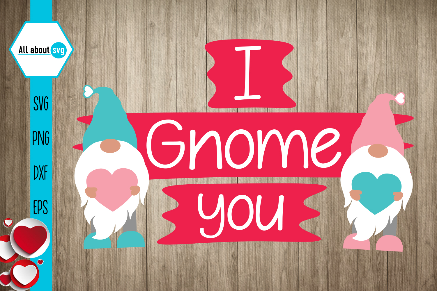 Download Free I Gnome You Valentines Gnomies Graphic By All About Svg Creative Fabrica for Cricut Explore, Silhouette and other cutting machines.