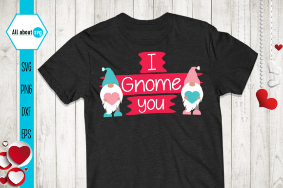I Gnome You Svg, Valentines Gnomies Svg Graphic Crafts By All About Svg - Image 2