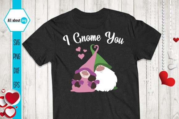 I Gnome You, Valentines Gnomies Svg Graphic Crafts By All About Svg